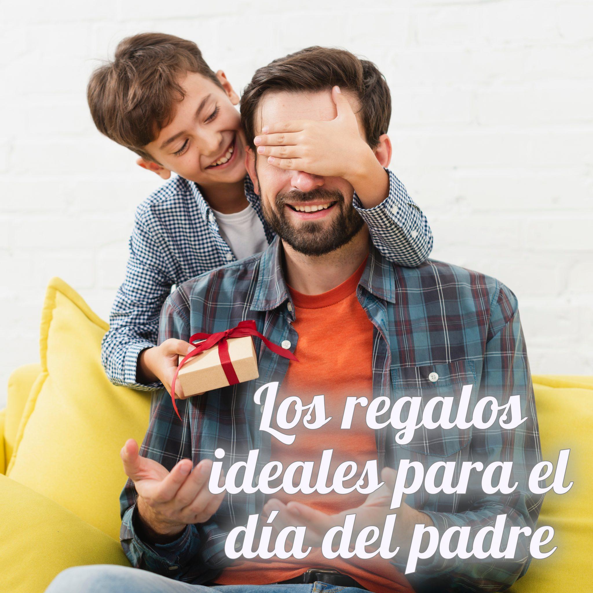 Regalo para el día del padre: las mejores ideas.
